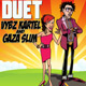 Duet - Vybz Kartel and Gaza Slim