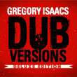 Gregory Isaacs - Dub Versions